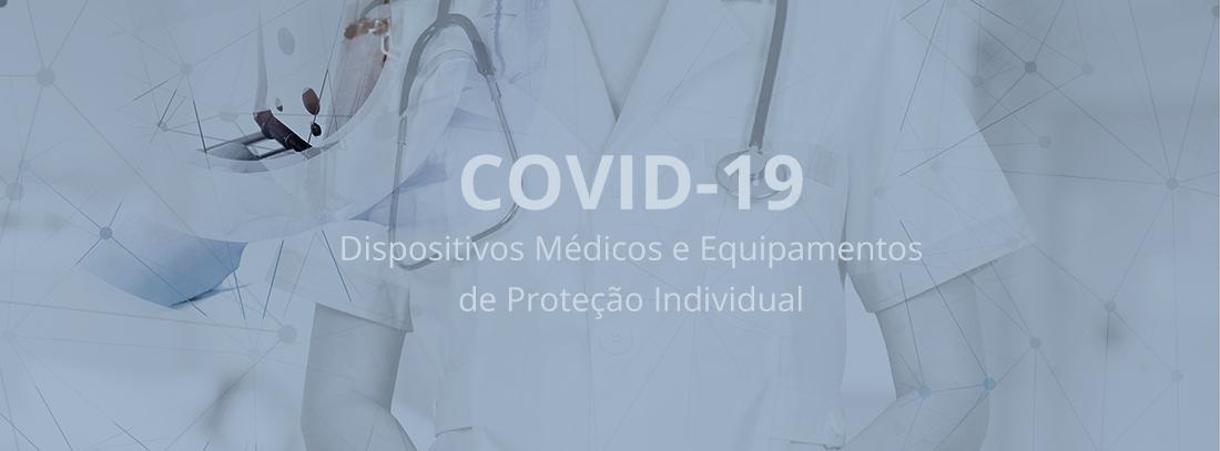 COVID-19 – Dispositivos Médicos e Equipamentos de Proteção Individual