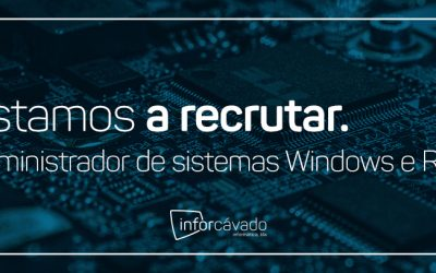 Estamos a recrutar (Administrador de sistemas Windows e Redes)